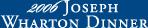 2006 Joseph Wharton Dinner